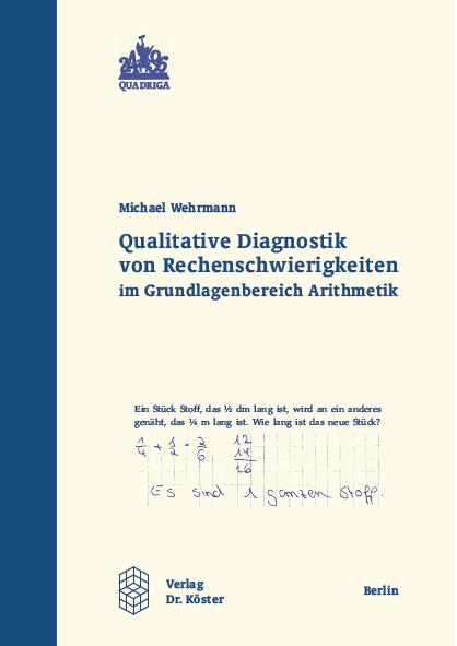 Coverbild - Wehrmann - Qualitative Diagnostik von Rechenschwierigkeiten - Verlag Dr. Köster - ISBN 978-3-89574-474-7