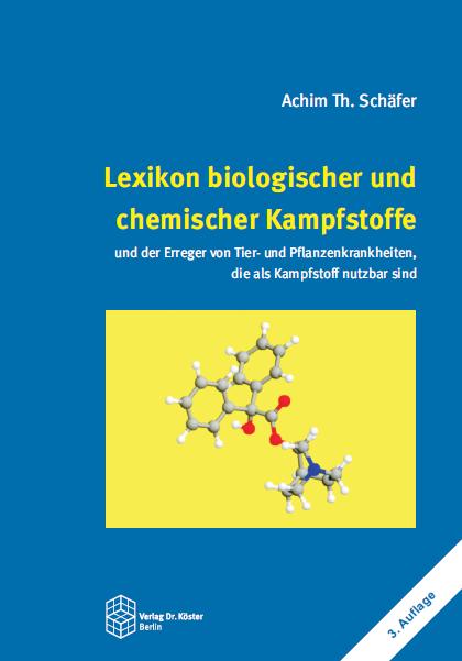 Coverbild - Schäfer - Lexikon biologischer und chemischer Kampfstoffe - Verlag Dr. Köster - ISBN 978-3-89574-515-7