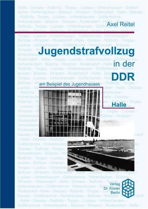 Axel Reitel - Jugendstrafvollzug in der DDR