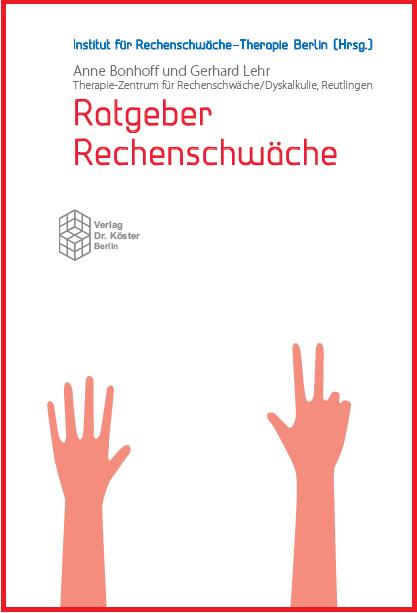 Coverbild - Bonhof f- Lehr - Ratgeber Rechenschwäche - Verlag Dr. Köster - ISBN 978-3-89574-610-9