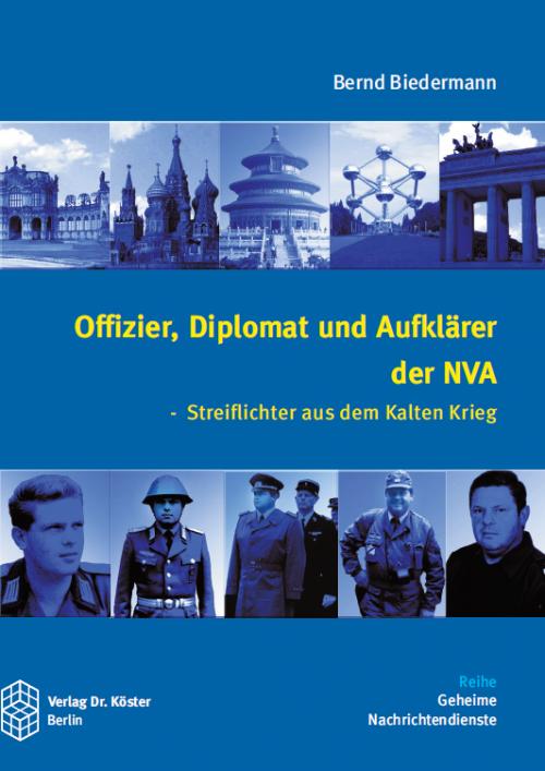 Coverbild - Biedermann - Offizier, Diplomat und Aufklärer der NVA - Verlag Dr. Köster - ISBN 978-3-89574-680-2
