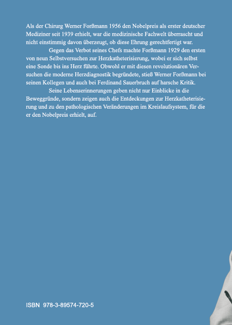 Coverrückseite - Forßmann - Selbstversuch - Erinnerungen eines Chirurgen - Verlag Dr. Köster - ISBN 978-3-89574-720-5