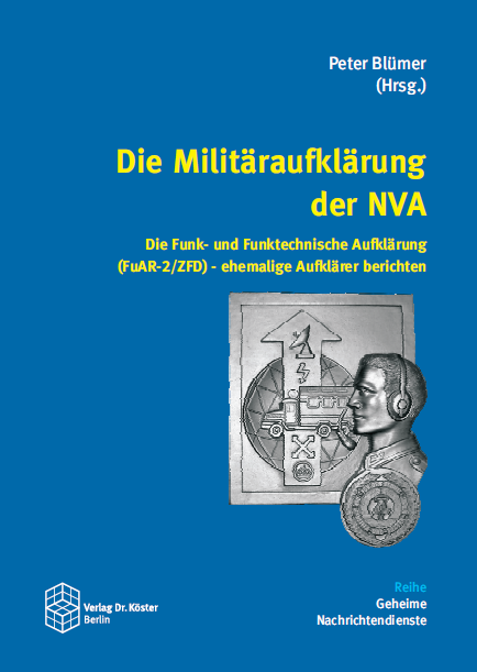 Coverbild - Blümer - Die Militäraufklärung der NVA - Funk- und Funktechnische Aufklärung - ISBN 978-3-89574-840-0 - Verlag Dr. Köster