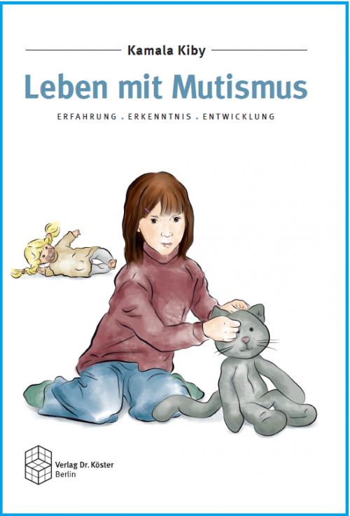 Coverbild - Kiby - Leben mit Mutismus - ISBN 978-3-89574-868-4 - Verlag Dr. Köster