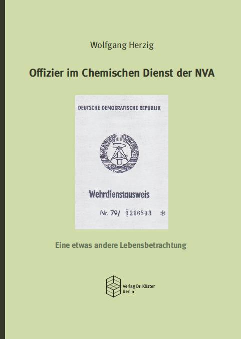 Coverbild - Herzig - Offizier im Chemischen Dienst der NVA - ISBN 978-3-89574-886-8 - Verlag Dr. Köster