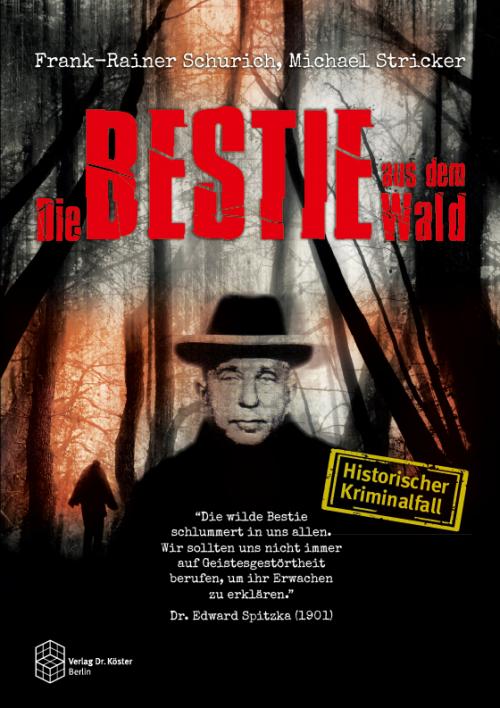 Coverbild - Schurich - Stricker - Die Bestie aus dem Wald - ISBN 978-3-89574-887-5 - Verlag Dr. Köster