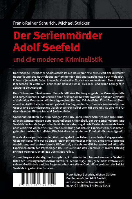 Coverrückseite - Schurich - Stricker - Der Serienmörder Adolf Seefeld und die moderne Kriminalistik - ISBN 978-3-89574-875-2 - Verlag Dr. Köster
