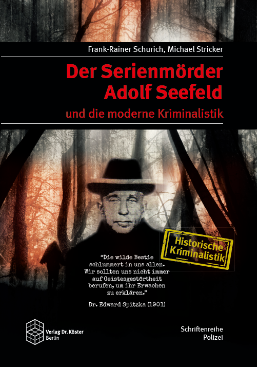 Coverbild - Schurich - Stricker - Der Serienmörder Adolf Seefeld und die moderne Kriminalistik - ISBN 978-3-89574-875-2 - Verlag Dr. Köster