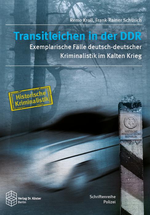 Kroll Schurich Transitleichen in der DDR