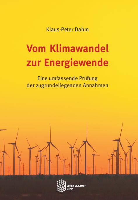 Coverbild - Dahm - Vom Klimawandel zur Energiewende - ISBN 978-3-89574-909-4 - Verlag Dr. Köster