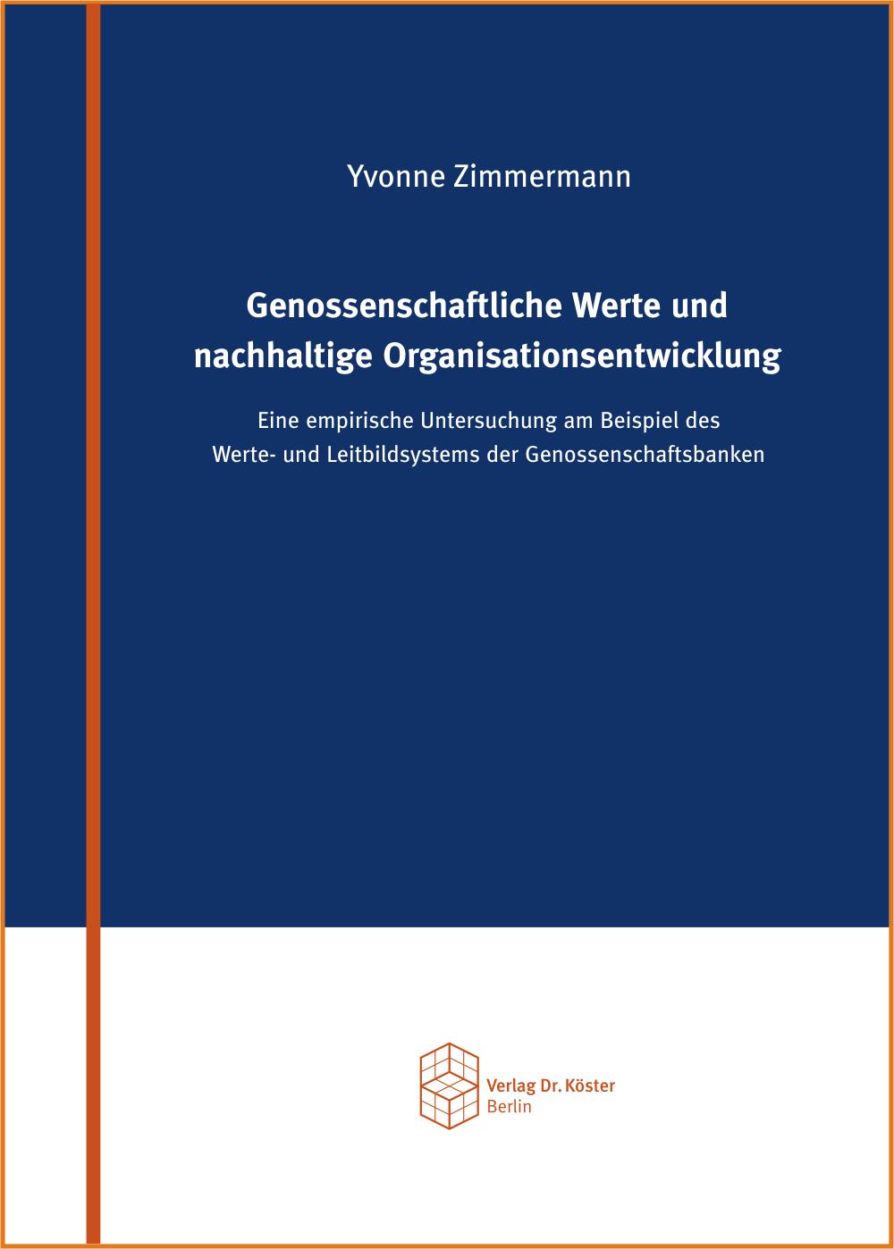 Buchcover - Zimmermann Genossenschaftliche Werte und nachhaltige Organisationsentwicklung - ISBN 978-3-89574-928-5 - Verlag Dr. Köster