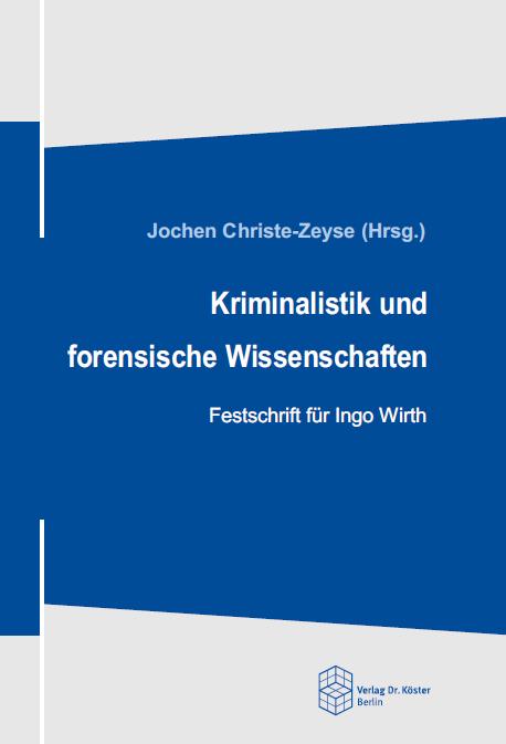 Coverbild - Christe-Zeyse (Hg.) - Kriminalistik und forensische Wissenschaften - ISBN 978-3-89574-941-4 - Verlag Dr. Köster