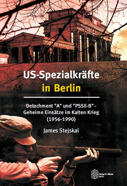 Coverbild - Stejskal - US-Spezialkräfte in Berlin - ISBN 978-3-89574-950-6 - Verlag Dr. Köster