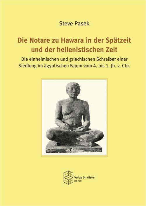 Coverbild - Pasek - Die Notare zu Hawara in der Spätzeit und der hellenistischen Zeit - ISBN 978-3-89574-952-0