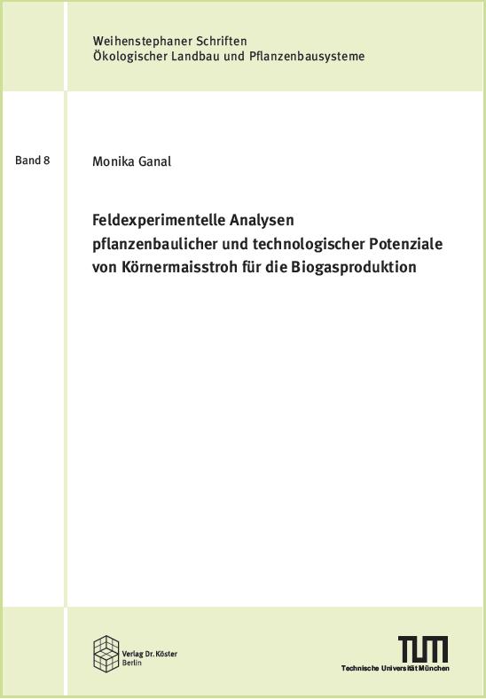 Coverbild - Ganal - Potenziale von Körnermaisstroh für die Biogasproduktion - Verlag Dr. Köster - ISBN 978-3-89574-954-4