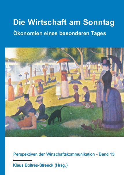 Buchcover - Klaus Boltres-Streeck (Hrsg.) - Die Wirtschaft am Sonntag - Verlag Dr. Köster - ISBN 978-3-89574-958-2