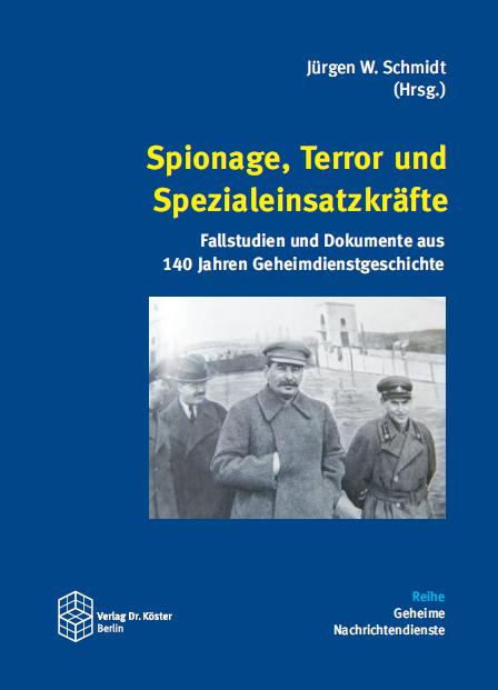 Cover - Jürgen W. Schmidt (Hrsg.) - Spionage, Terror und Spezialeinsatzkräfte - Verlag Dr. Köster - ISBN 978-3-89574-965-0