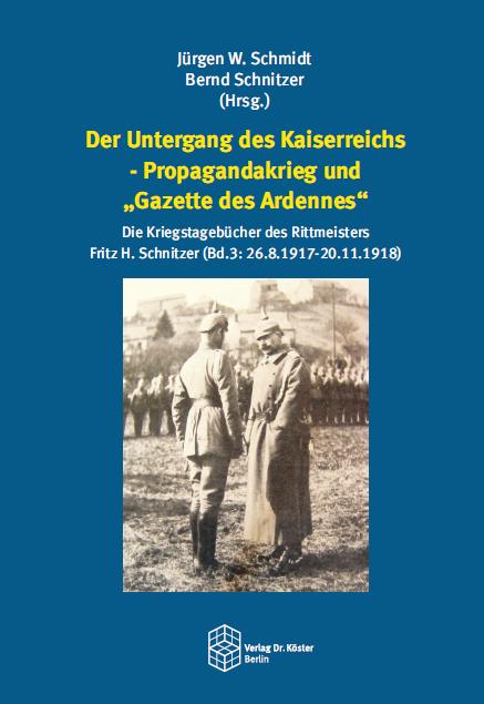 Cover - Dr. Jürgen W. Schmidt, Bernd Schnitzer (Hrsg.) - Der Untergang des Kaiserreichs - Verlag Dr. Köster - ISBN 978-3-89574-971-1