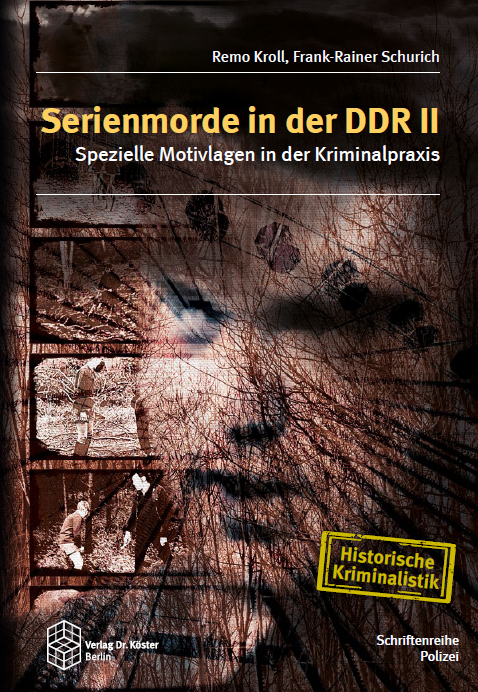 Remo Kroll, Frank-Rainer Schurich - Serienmorde in der DDR II - Verlag Dr. Köster - ISBN 978-3-89574-980-3