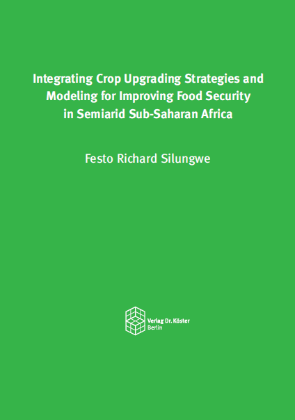 Cover - Silungwe - Integrating Crop Upgrading Strategies and Modeling for Improving Food Security in Semiarid Sub-Saharan Africa