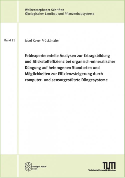 Cover - Prücklmaier - Feldexperimentelle Analysen zur Ertragsbildung und Stickstoffeffizienz - Verlag Dr. Köster - ISBN 978-3-89574-981-0