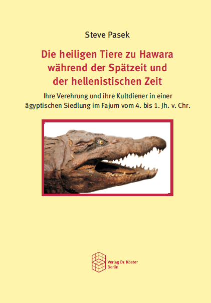 Cover - Steve Pasek - Die heiligen Tiere zu Hawara - Verlag Dr. Köster - ISBN 978-3-89574-984-1