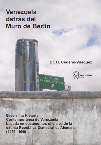 Cover - Cedeno-Vásquez - Venezuela detrás del Muro de Berlín - ISBN 978-3-89574-986-5